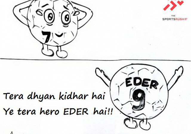 Eder was the 'Hero' last night!