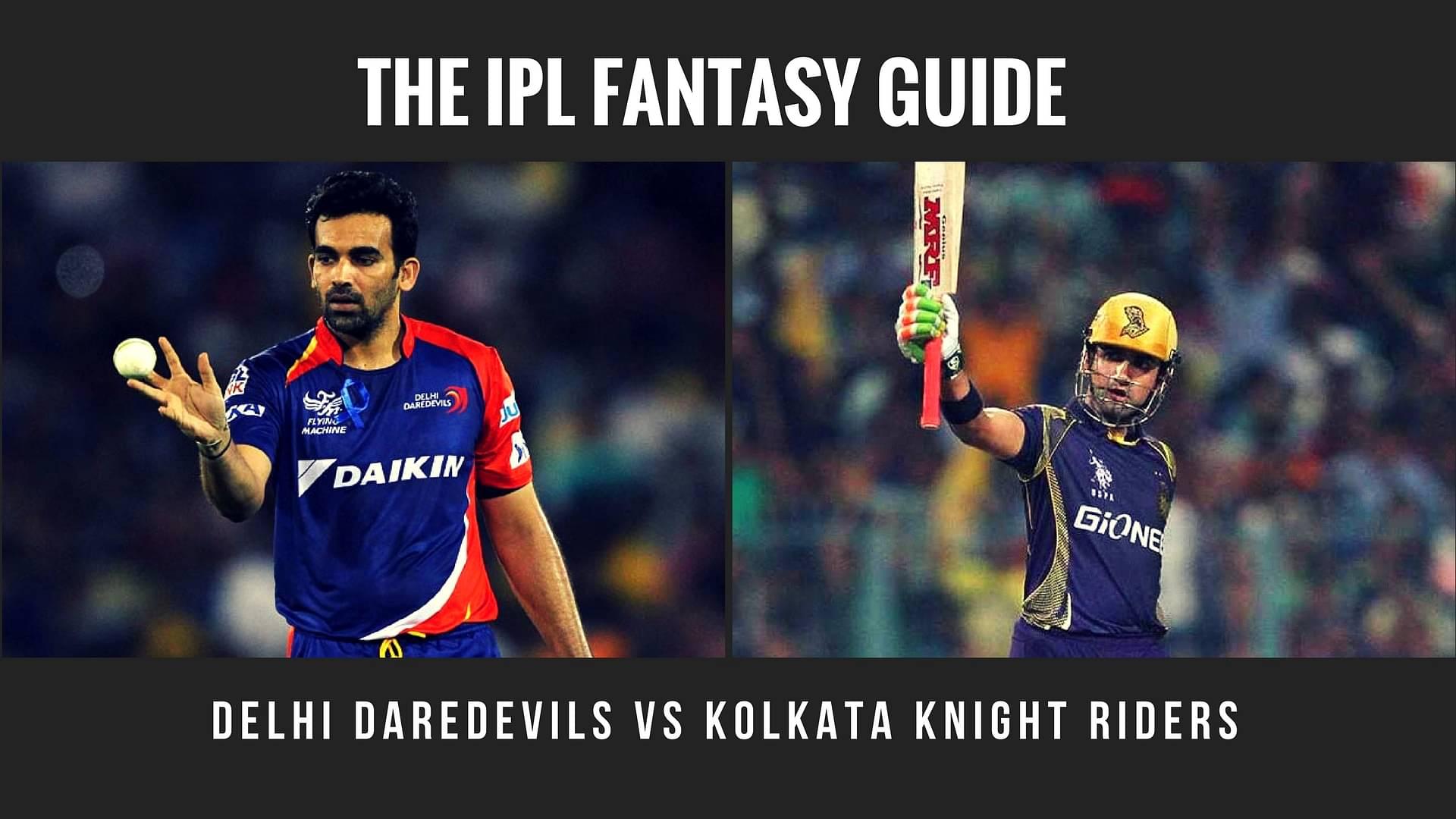 Fantasy Tips for Delhi Daredevils vs Kolkata Knight Riders