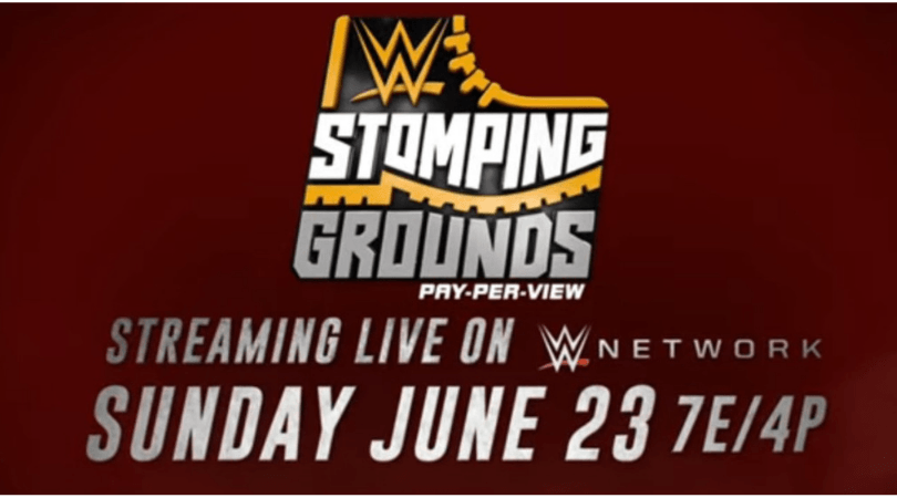 WWE Stomping Grounds: Matches and Predictions
