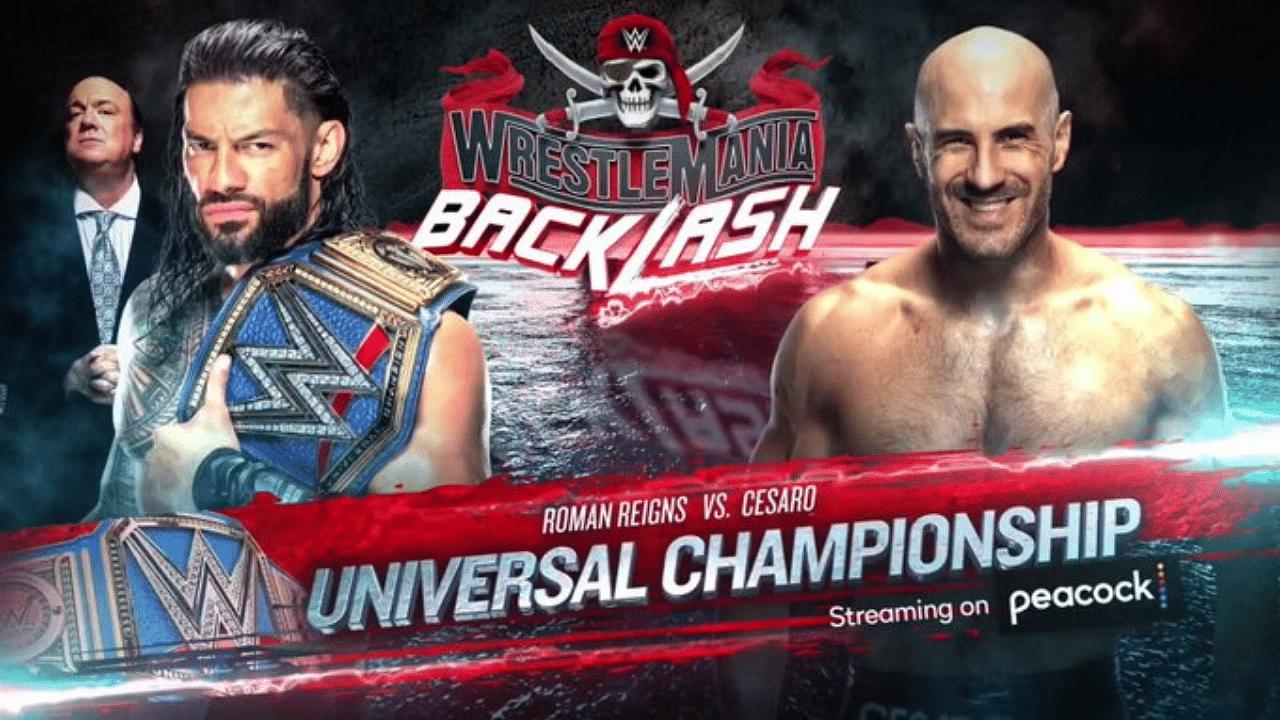 Roman Reigns vs Cesaro Universal Championship Match announced for Wrestlemania Backlash