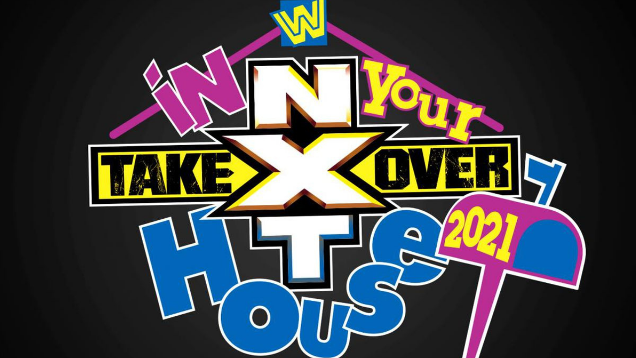 Watch WWE NxT TakeOver: In Your House 2021 6/13/21